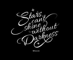 Stars can't shine without Darkness By Christine Calo