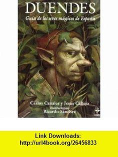 Duendes (9788476408759) Jesus Callejo Cabo, Carlos Canales, Ricardo Sanchez , ISBN-10: 8476408757  , ISBN-13: 978-8476408759 ,  , tutorials , pdf , ebook , torrent , downloads , rapidshare , filesonic , hotfile , megaupload , fileserve