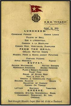 The menu for passengers aboard the ill-fated ship for April 14,1912.