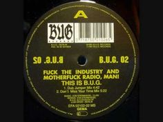 """Fuck The Industry And Motherfuck Radio, Man! – This Is B.U.G. Released in 1991 (B.U.G. 02). B.U.G. Records - """"Berlin Underground"""" was founded in 1991 by Maximilian Lenz, Fabian Lenz, William Röttger and Klaus Jankuhn. Distribution by EFA."""