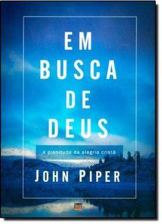 Em Busca de Deus por John Piper https://www.amazon.com.br/dp/8588315696/ref=cm_sw_r_pi_dp_x_kMGzzbY403W43