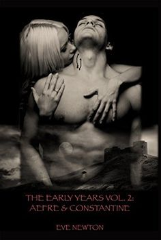 The Early Years (Vol. 2): Aefre and Constantine by Eve Newton, http://www.amazon.com/dp/B00R6DNH4U/ref=cm_sw_r_pi_dp_zB-cvb1P8EMCJ