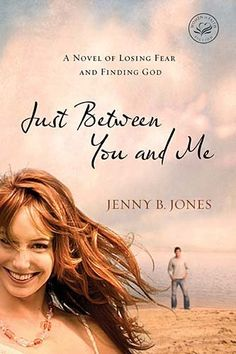 Just Between You and Me by Jenny B. Jones. I love this book!