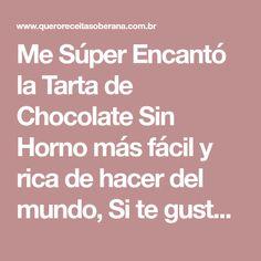 Me Súper Encantó la Tarta de Chocolate Sin Horno más fácil y rica de hacer del mundo, Si te gusta dinos HOLA y dale a Me Gusta MIREN… | Receitas Soberanas