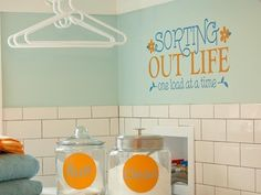 Laundry Room Ideas... Love the words to do a little mini sign for shelf