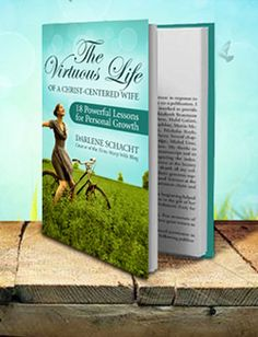 It's Finally Here!! The Virtuous Life of a Christ-Centered Wife - Time-Warp Wife | Time-Warp Wife