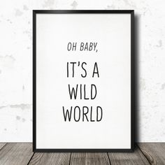 "Poster ""Oh Baby, it's a wild world"" // poster by this-is-it via DaWanda.com"