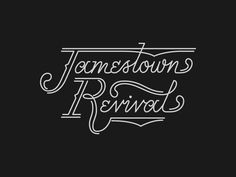 Typography  Jamestown Revival Logo / Custom Lettering by Amy Hood for Hoodzpah