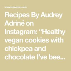 """Recipes By Audrey Adrinè on Instagram: """"Healthy vegan cookies with chickpea and chocolate  I've been wanting to try chickpea cookies for the longest time. After reading many…"""" Healthy Vegan Cookies, Chickpea Cookies, Chocolate, Baking, Recipes, Instagram, Bakken, Recipies, Chocolates"""