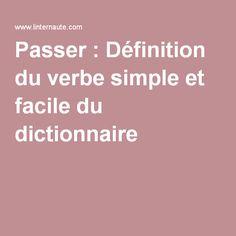 Passer : Définition du verbe simple et facile du dictionnaire