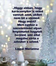 Emlékezés Simple Christmas, Winter Christmas, Love Me Quotes, Life Quotes, Good Sentences, True Words, Karma, Life Hacks, Life Tips