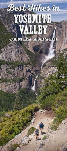 Discover the best hikes in Yosemite Valley. Stunning scenery, thundering waterfalls, amazing views!