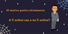 10 motive pentru eCommerce: A fi online sau a nu fi online? Ecommerce, Memes, Blog, Meme, Blogging, E Commerce