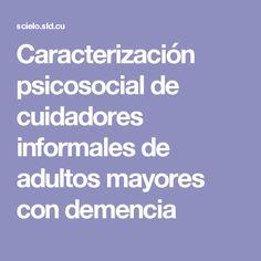 Caracterización psicosocial de cuidadores informales de adultos mayores con demencia