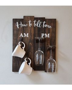 Etsy Clovermead How To Tell Time How To Tell Time Coffee/wine Glass Holder Am Pm Sign Funny Wine Gift Housewarming Gift Rustic Coffee/wine Rack From Etsy (Us) People Coffee Bar Home, Home Coffee Stations, Coffee Wine, Coffe And Wine Bar, House Coffee, Wine Rack Inspiration, Café Latte, Wine Rack Design, Wine Signs