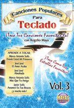 Canciones Populares Para Teclado Vol. 3 (¡Toca Tus Canciones Favoritas Ya!) (DVD)