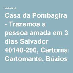 Casa da Pombagira - Trazemos a pessoa amada em 3 dias Salvador 40140-290, Cartomante, Búzios e Tarô