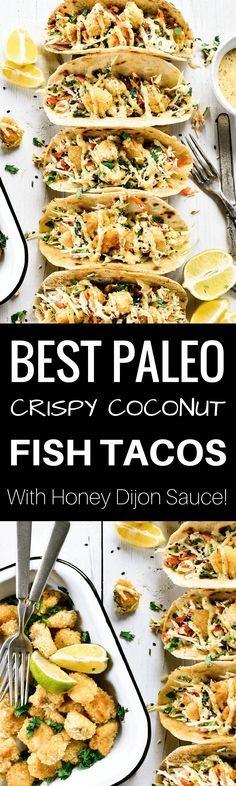 Easy and delicious paleo tacos! Crispy baked coconut crusted fish tacos- stuffed with melt in your mouth slaw and golden honey mustard sauce! A light, easy, paleo, and gluten free summer meal. Easy paleo dinner recipes. paleo recipes. paleo lunch. paleo m
