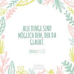 Alle Dinge sind möglich dem, der da glaubt. (Markus 9, 23) - Schöner Taufsprüch für Karten und eine unvergessliche Taufe :) #taufe #taufspruch #sprüche #kinder #quote #spruch #familie #bibel #karte #kirche #kurz #biblisch #katholisch #evangelisch