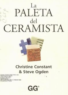 "Cover of ""La paleta del ceramista constant christine modificado"" Painted Clay Pots, Ceramic Techniques, Ceramic Studio, Small Art, Make It Simple, Projects To Try, Place Card Holders, Pottery, Books"