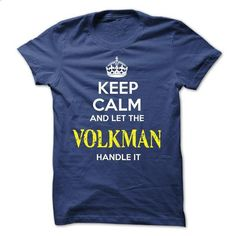 VOLKMAN - KEEP CALM AND LET THE VOLKMAN HANDLE IT - #cheap hoodie #sweater jacket. BUY NOW => https://www.sunfrog.com/Valentines/VOLKMAN--KEEP-CALM-AND-LET-THE-VOLKMAN-HANDLE-IT-52570456-Guys.html?68278