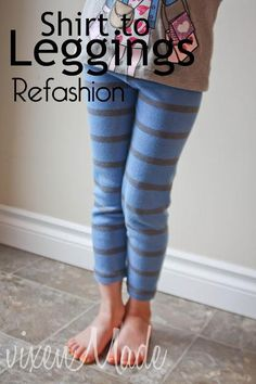 Shirt to Leggings Refashion. Love the waistband part. Seems easier to get right.