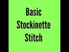 How To Do The Basic Stockinette Stitch - YouTube