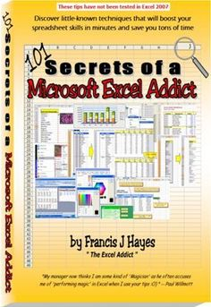"""""""101 Secrets of a Microsoft Excel Addict"""" eBook by Francis Hayes"""
