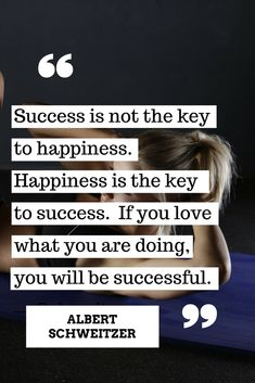 #Success is not the key to #happiness. Happiness is the key to success!