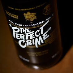 Stone/ Evil Twin/ Stillwater Collaboration: The Perfect Crime, black smoked saison.