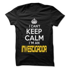 Keep Calm I am ... Investigador - Awesome Keep Calm Shi - #cheap hoodie #sweater ideas. THE BEST => https://www.sunfrog.com/Hunting/Keep-Calm-I-am-Investigador--Awesome-Keep-Calm-Shirt-.html?68278