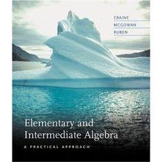 Elementary and Intermediate Algebra: A Practical Approach $30