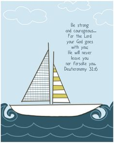 Be Strong and Courageous scripture art print: $20...great for a nautical baby shower or birthday party