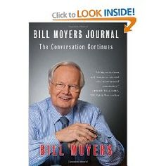 More from the always thoughtful and intelligent Bill Moyers.