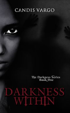 *NEW RELEASE* Darkness Within by Candis Vargo! Click here: http://www.limitlesspublishing.net/product/darkness-within/