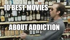 10 best movies about addiction and alcoholism. I love every one of these, and own most of them!