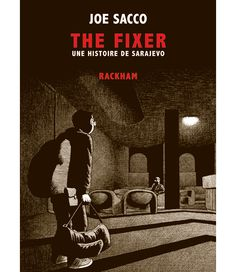 """The Fixer"" (édition anniversaire), Joe Sacco (Rackham)"