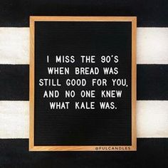 🍞True story: I miss me some crusty French bread with butter. This whole life is awesome and all. but sometimes there's just no substitute for delicious, carb-filled bread! I hate kale. Great Quotes, Quotes To Live By, Me Quotes, Funny Quotes, Inspirational Quotes, Motivational, Loss Quotes, Word Board, Quote Board