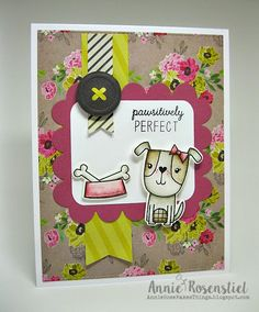 Annie Rose: Annie Rose Makes Things –  {PAWSITIVELY PERFECT} - 2/27/15.  (Reverse Confetti: Puppy Love stamps/dies).