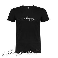 Camiseta unisex. Be Happy t-shirts. Custom. Personalizada. Algodón. Camiseta original. Vinilo textil. Sile y nole. Lettering de Sileynole en Etsy