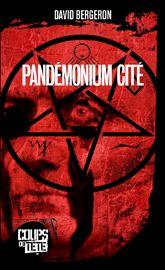 Pandémonium Cité - David Bergeron