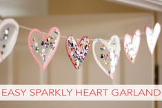 Easy Sparkly Heart Garland | Family Your Way