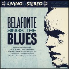 """Belafonte Sings The Blues"" (1958, RCA) by Harry Belafonte."