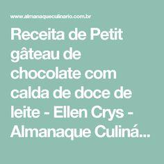 Receita de Petit gâteau de chocolate com calda de doce de leite - Ellen Crys - Almanaque Culinário