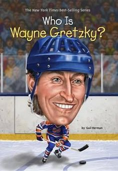 Who Is Wayne Gretzky? : Who Was...? - Gail Herman