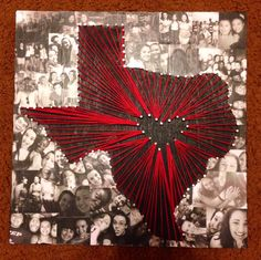 Gift for one of my best friends to remind her where she came from! Mod podge the picture collage and used nails and string to create the Texas :)