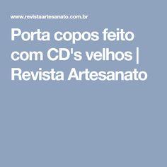 Porta copos feito com CD's velhos   Revista Artesanato