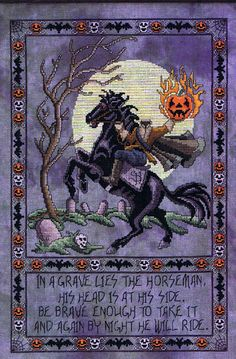 In a grave lies the horseman, his head is at his side.  Be brave enough to take it and again by night he will ride.