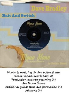 Bait and Switch 45 rpm  Song by Dave Bradley Produced by Derek Ham