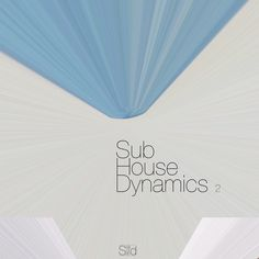 VA – Sub House Dynamics Focus 2 [Sea Of Sand] » Minimal Freaks